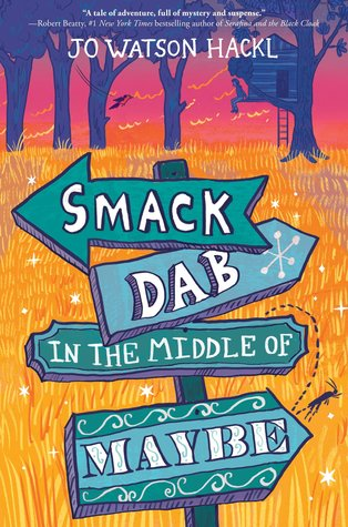 Smack dab in the middle of maybe by jo watson hackl random house a mississippi ghost town and an art mystery combine in this gorgeously written debut just right for fans of three times lucky and a snicker of magic fandeluxe Images